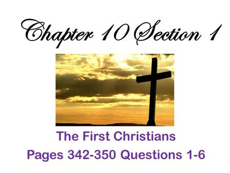 The First Christians Pages Questions 1-6