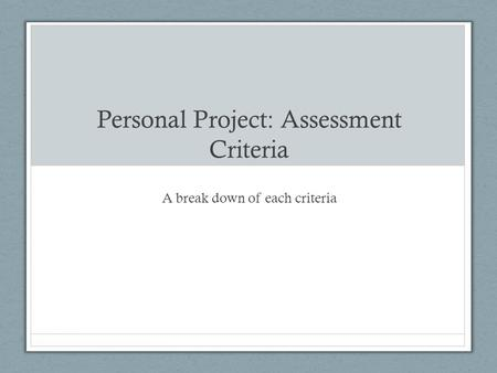 Personal Project: Assessment Criteria
