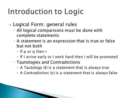 Introduction to Logic Logical Form: general rules