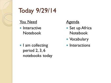 Today 9/29/14 You Need Interactive Notebook