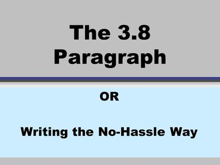 OR Writing the No-Hassle Way