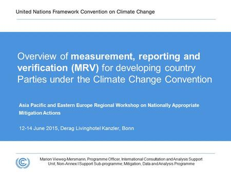 Presentation title Overview of measurement, reporting and verification (MRV) for developing country Parties under the Climate Change Convention Asia Pacific.
