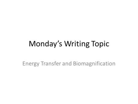 Monday's Writing Topic