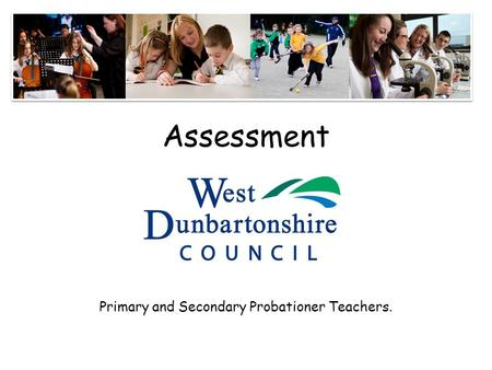 Assessment Primary and Secondary Probationer Teachers.