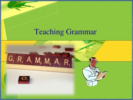 Facts On teaching of grammar Facts On teaching of grammar Facts On teaching of grammar Facts On teaching of grammar.