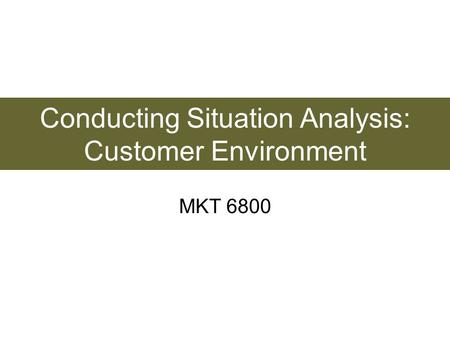 Conducting Situation Analysis: Customer Environment