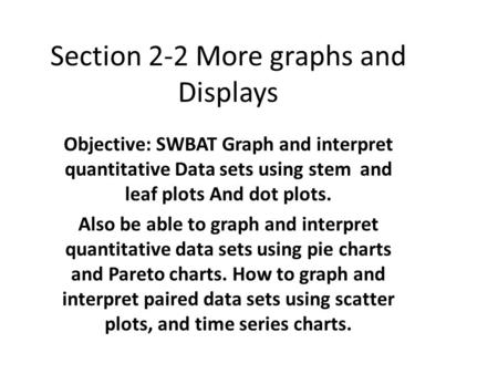 Section 2-2 More graphs and Displays