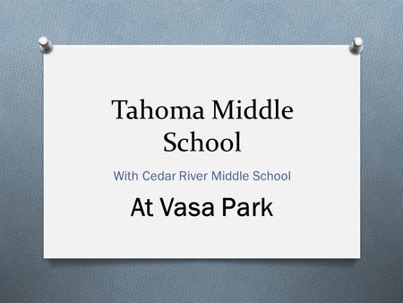 Tahoma Middle School With Cedar River Middle School At Vasa Park.