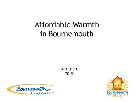 Affordable Warmth in Bournemouth Neil Short 2015.