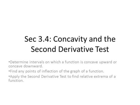 Sec 3.4: Concavity and the Second Derivative Test