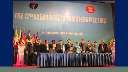 Joint Statements of the 12th ASEAN Health Ministers Meeting (AHMM) 18th September 2014, Hanoi, Viet Nam 1. We pledge our firm commitment to the vision.