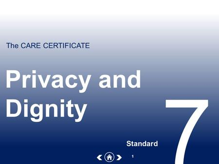 Privacy and Dignity 7 Standard.