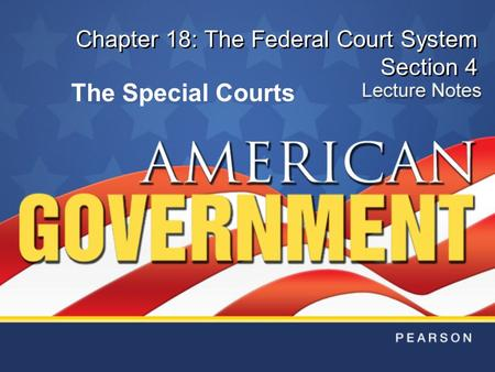 Chapter 18: The Federal Court System Section 4