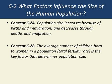 6-2 What Factors Influence the Size of the Human Population?