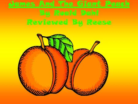James And The Giant Peach By Roald Dahl Reviewed By Reese.