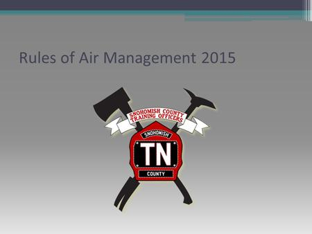 Rules of Air Management 2015. Snohomish County Fire Chiefs Air Management (ROAM) Guideline Document 60-07-09 (Adopted 12/2009) Purpose: To provide a guideline.