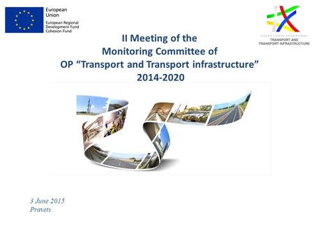 "II Meeting of the Monitoring Committee of OP ""Transport and Transport infrastructure"" 2014-2020 3 June 2015 Pravets."