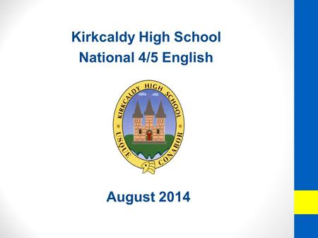 Kirkcaldy High School National 4/5 English August 2014.