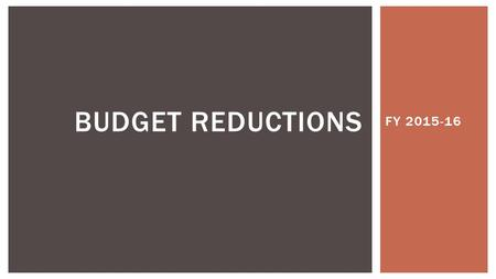 FY 2015-16 BUDGET REDUCTIONS.  Central Office (Administration - $700,000)$1,238,554  Shift Funding from M & O $1,371,930  Offset Allowable M & O to.