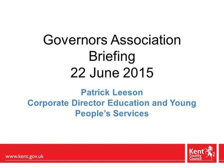 Governors Association Briefing 22 June 2015