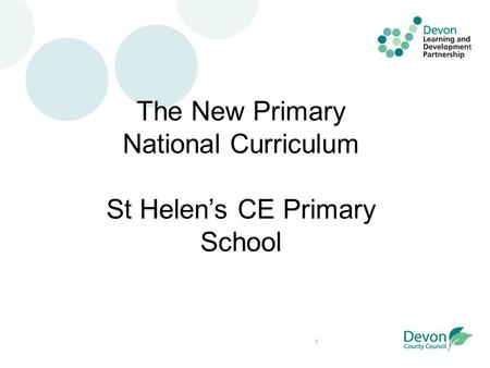 1 The New Primary National Curriculum St Helen's CE Primary School.