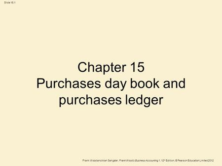 Chapter 15 Purchases day book and purchases ledger