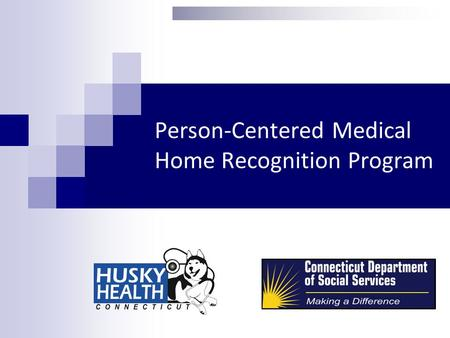 Person-Centered Medical Home Recognition Program.