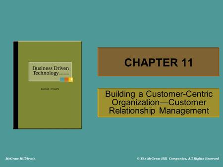 CHAPTER 11 Building a Customer-Centric Organization—Customer Relationship Management.