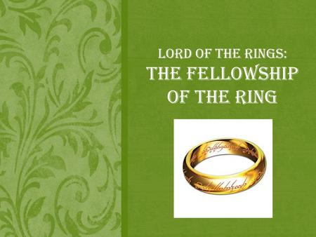 Lord of the Rings: The Fellowship of the Ring. Anthropomorphism is the giving of human characteristics to nonhuman objects or creatures. What examples.