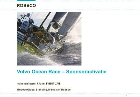 1 Volvo Ocean Race – Sponsoractivatie Scheveningen 18 June, EVENT LAB Robeco Global Branding, Wilma van Rossum.