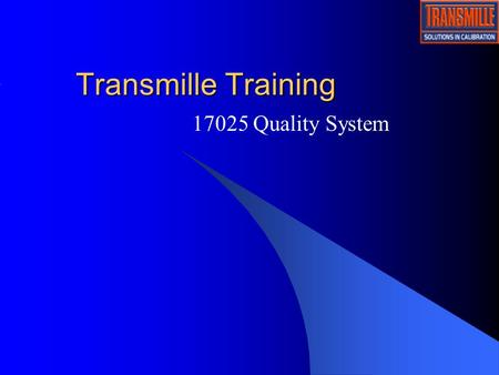 Transmille Training 17025 Quality System.