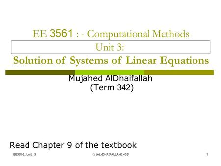 Mujahed AlDhaifallah (Term 342) Read Chapter 9 of the textbook