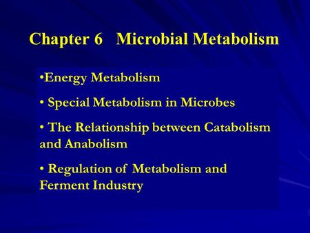 <strong>Chapter</strong> 6 Microbial Metabolism