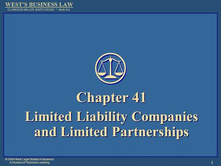 © 2004 West Legal Studies in Business A Division of Thomson Learning 1 Chapter 41 Limited Liability Companies and Limited Partnerships Chapter 41 Limited.