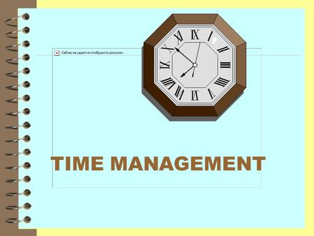 TIME MANAGEMENT. TIME AND INFORMATION Time = Limited period or interval as between two successive events. -Random House Dictionary Communication technology.