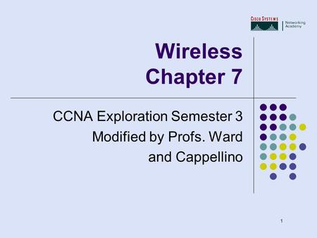 CCNA Exploration Semester 3 Modified by Profs. Ward and Cappellino