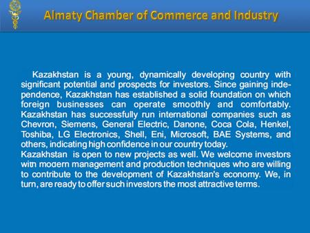 Industrial and Innovative Development The following basic institutional foundations of industrialization are established in Kazakhstan: