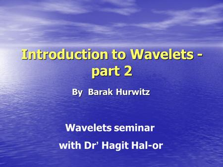 Introduction to Wavelets -part 2