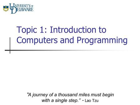 Topic 1: Introduction to Computers and Programming