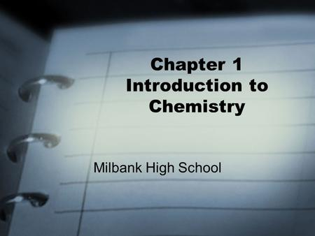 Chapter 1 Introduction to Chemistry Milbank High School.