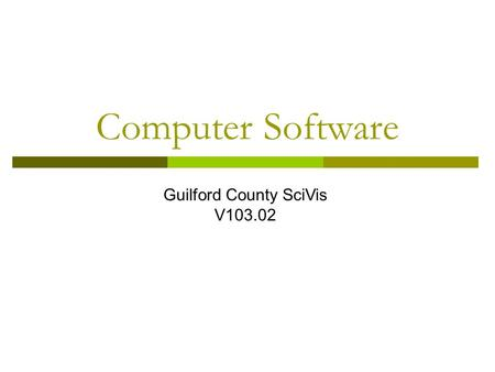 Computer Software Guilford County SciVis V103.02.