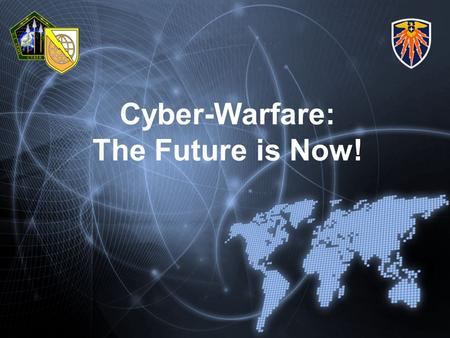 Cyber-Warfare: The Future is Now!