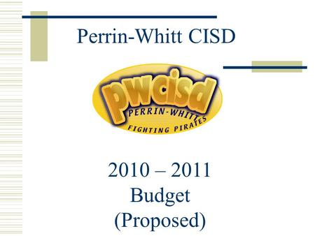 Perrin-Whitt CISD 2010 – 2011 Budget (Proposed). Tax Values.