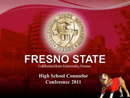 California State University, Fresno High School Counselor Conference 2011.