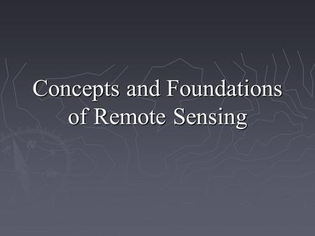 Concepts and Foundations of Remote Sensing