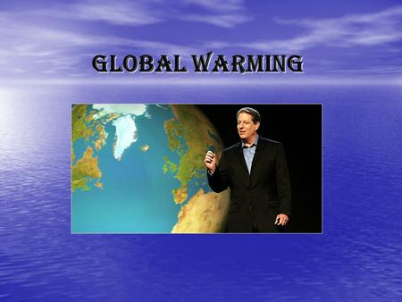 Global Warming. what is global warming ? Global warming is the increase in average temperature of the oceans and air near the earth's surface occurred.