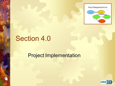 Section 4.0 Project Implementation. Factors that Ensure Success  Update the project plan  Stay within scope  Authorized change implementation  Providing.