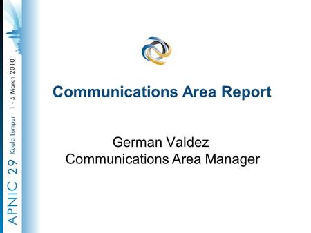 German Valdez Communications Area Manager Communications Area Report.