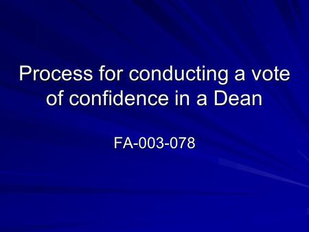 Process for conducting a vote of confidence in a Dean FA-003-078.