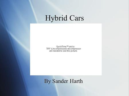 Hybrid Cars By Sander Harth. What is a Hybrid Car? A hybrid car is any car that uses both electricity and fuel injection in order to run.
